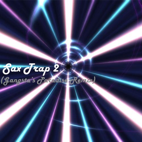 Sax-Flyer – Sax Trap 2 (Gangsta's ParadiseRemix)