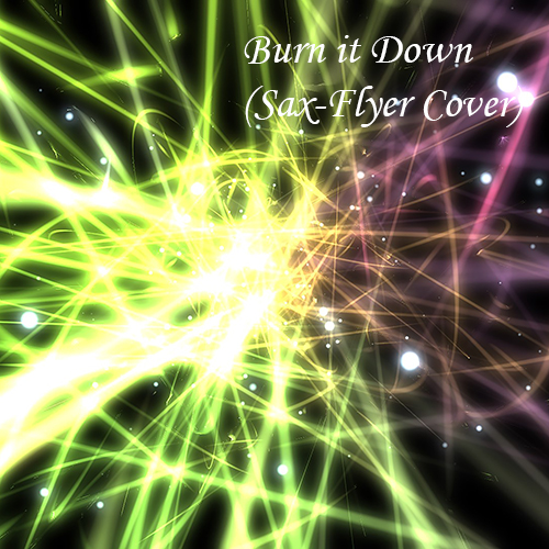 Sax-Flyer – Burn it Down (Cover)